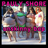 Unskinny Bop by Pauly Shore
