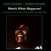 Play & Download Watch What Happens! by Gabor Szabo | Napster