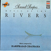 Soundscapes - Rivers by Pandit Hariprasad Chaurasia