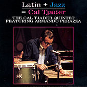 Play & Download Latin + Jazz = Cal Tjader by Armando Perazza | Napster