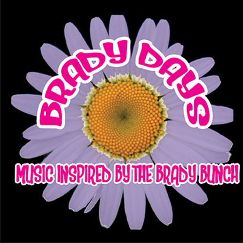 Play & Download Brady Days - Music Inspired By The Brady Bunch by Various Artists | Napster