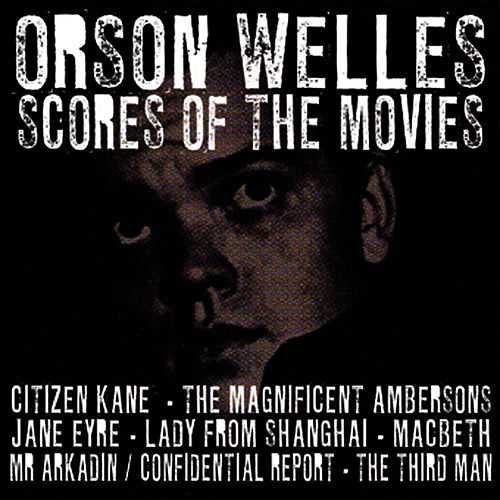Play & Download Scores Of The Movies by Orson Welles | Napster