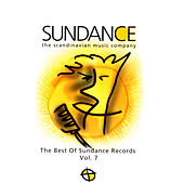 Play & Download The Best Of Sundance Records: Volume 7 by Various Artists | Napster