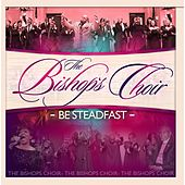 Play & Download Be Steadfast by The Bishop's Choir | Napster