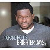 Play & Download Brighter Days EP by Richard Hollis | Napster