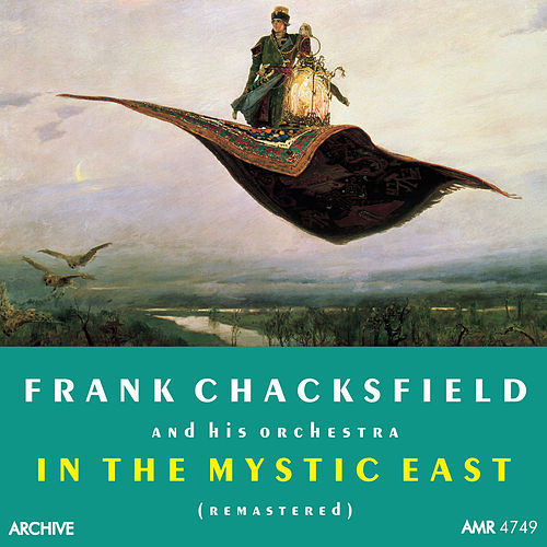 Play & Download In the Mystic East by Frank Chacksfield | Napster