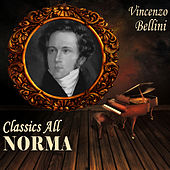 Play & Download Vicenzo Bellini: Classics All. Norma by Coro de la EIAR de Turín | Napster