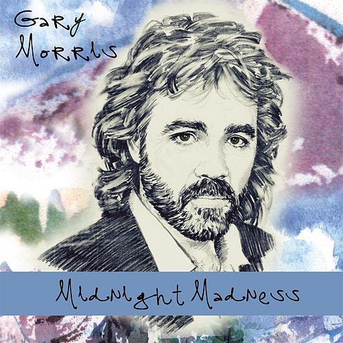 Play & Download Midnight Madness by Gary Morris | Napster