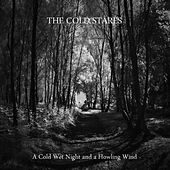 Play & Download A Cold Wet Night and a Howling Wind by The Cold Stares | Napster