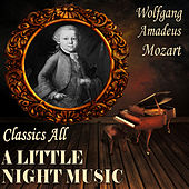 Wolfgang Amadeus Mozart: Classcs All. a Little Night Music by Various Artists