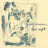 Play & Download One Night by Greg Brown | Napster