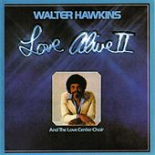 Play & Download Love Alive 2 by Walter Hawkins & the Hawkins Family | Napster