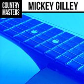 Country Masters: Mickey Gilley by Mickey Gilley