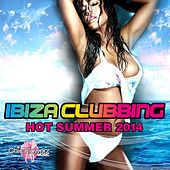 Play & Download Ibiza Clubbing (Hot Summer 2014) by Various Artists | Napster