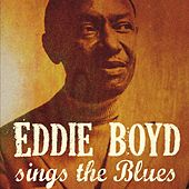 Play & Download Eddie Boyd Sings the Blues by Eddie Boyd | Napster