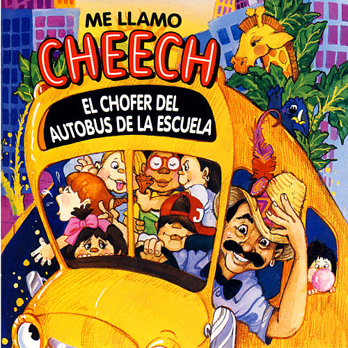 Me Llamo Cheech, El Chofer Del Autobus De La Escuela by Cheech Marin