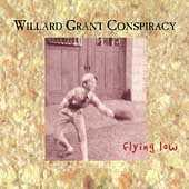 Play & Download Flying Low by Willard Grant Conspiracy | Napster
