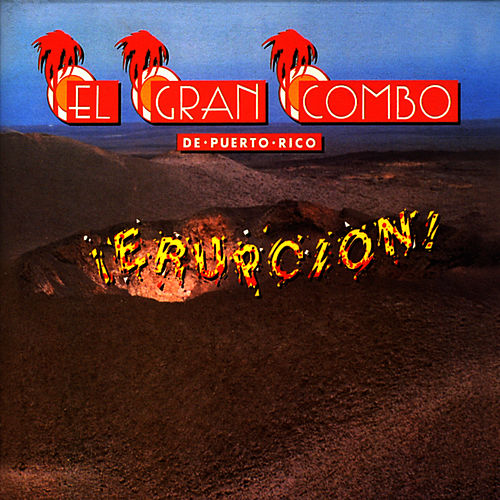 Play & Download Erupcion! by El Gran Combo De Puerto Rico | Napster