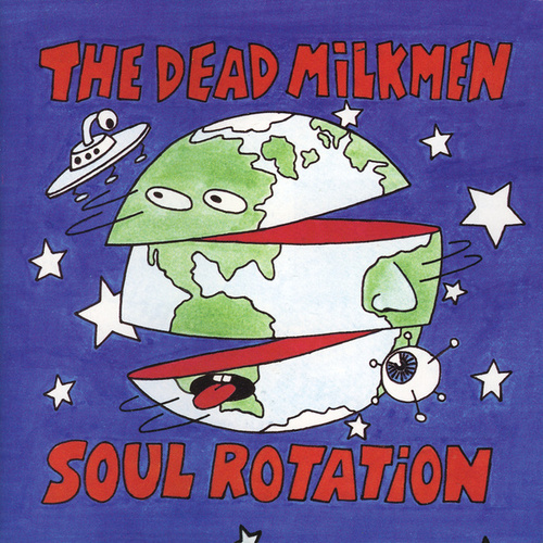 Play & Download Soul Rotation by The Dead Milkmen | Napster
