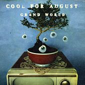 Grand World by Cool For August