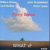 Play & Download What If? by Kenny Barron | Napster