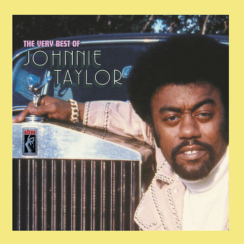 Play & Download The Very Best Of Johnnie Taylor by Johnnie Taylor | Napster