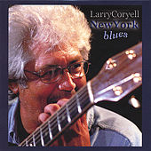 Play & Download New York Blues by Larry Coryell | Napster