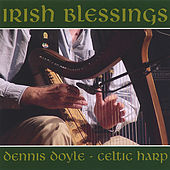 Irish Blessings by Dennis Doyle