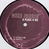 Play & Download A Place 4 Me by Gene Farris | Napster