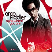 Play & Download Right Where You Are by Amp Fiddler | Napster