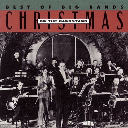 Best Of The Big Bands: Christmas On The Bandstand by Various Artists