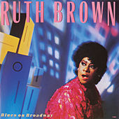Play & Download Blues On Broadway by Ruth Brown | Napster