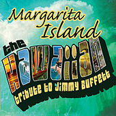 Play & Download Hawaiian Tribute To Jimmy Buffett: Margarita Island by CMH World | Napster