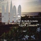 Play & Download The Hawaiian Tribute To Jack Johnson: Na Mele O Keka by CMH World | Napster
