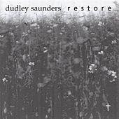 RESTORE by Dudley Saunders