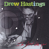 Play & Download I'm Just Like You by Drew Hastings | Napster