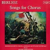 Play & Download Berlioz: Songs for Chorus by Various Artists | Napster