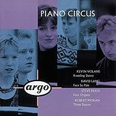 Play & Download Volans/Lang/Reich/Moran: Kneeling Dance/Face So Pale/Four Organs/Moran by Piano Circus | Napster