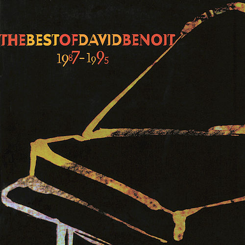 Play & Download The Best Of David Benoit 1987-1995 by David Benoit | Napster