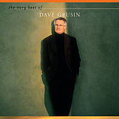 Play & Download The Very Best Of Dave Grusin by Dave Grusin | Napster