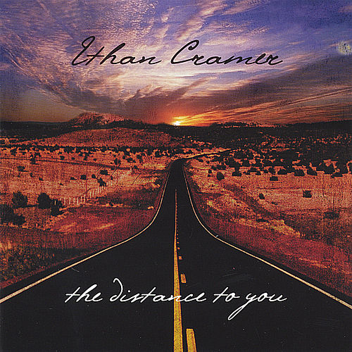 The Distance To You by Ethan Cramer