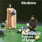Play & Download Mechanical Forces Of Love by Medicine | Napster
