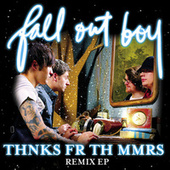 Play & Download Thnks Fr Th Mmrs Remix EP by Fall Out Boy | Napster