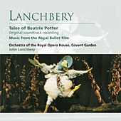 Lanchbery: Tales of Beatrix Potter by John Lanchbery
