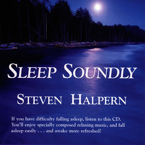 Play & Download Sleep Soundly by Steven Halpern | Napster