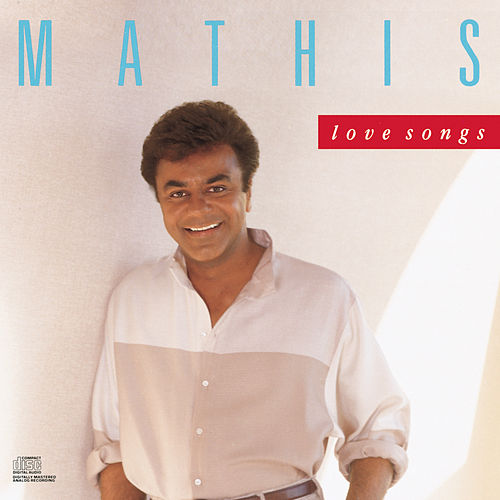 Love Songs by Johnny Mathis