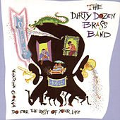 Play & Download Open Up: Whatcha Gonna Do For The Rest Of Your Life? by The Dirty Dozen Brass Band | Napster