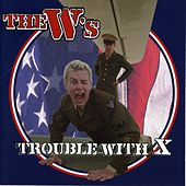 Play & Download Trouble with X by The W's | Napster