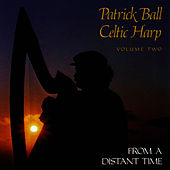 Celtic Harp Vol. 2: From A Distant Time by Patrick Ball
