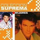 Play & Download Coleccion Suprema by Mijares | Napster